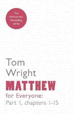 Matthew for Everyone: Part 1: Chapters 1-15