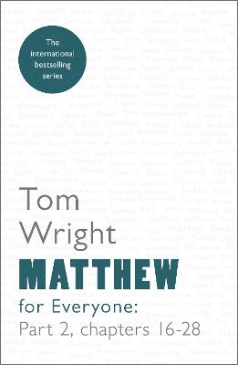 Matthew for Everyone: Part 2: Chapters 16-28