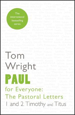 Paul for Everyone: The Pastoral Letters: 1 and 2 Timothy and Titus