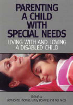 Parenting A Child with Special Needs: Living With and Loving A Disabled Child