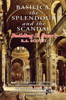 Basilica: The Splendour and the Scandal Building St Peter's