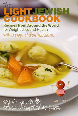 Light Jewish Cookbook: 120 Delicious Recipes from Around the World for Weight Loss and Health