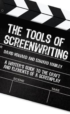 Tools of Screenwriting: A Writer's Guide to the Craft and Elements of a Screenplay