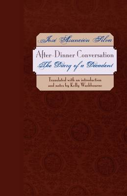 After-Dinner Conversation: The Diary of a Decadent