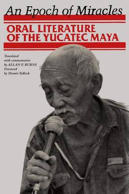 An Epoch of Miracles: Oral Literature of the Yucatec Maya
