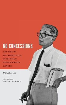 No Concessions: The Life of Yap Thiam Hien, Indonesian Human Rights Lawyer