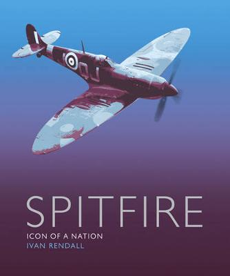The Spitfire: Icon Of A Nation