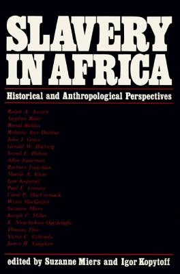 Slavery in Africa: Historical and Anthropological Perspectives