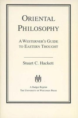 Oriental Philosophy: A Westerner's Guide to Eastern Thought