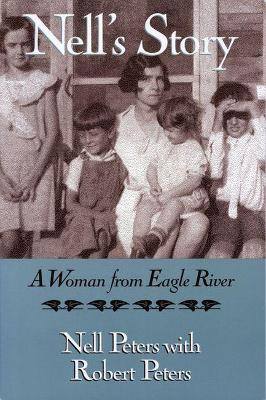 Nell's Story: A Woman from Eagle River