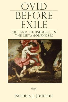 Ovid before Exile: Art and Punishment in the 'Metamorphoses'