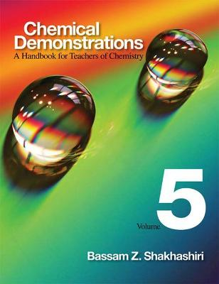 Chemical Demonstrations, Volume Five: A Handbook for Teachers of Chemistry