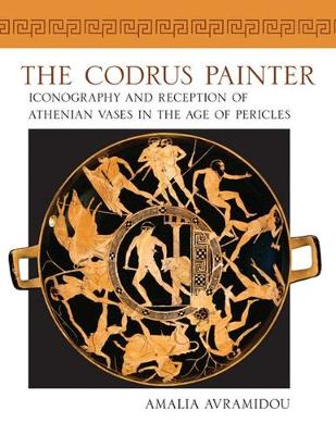 The Codrus Painter: Iconography and Reception of Athenian Vases in the Age of Pericles