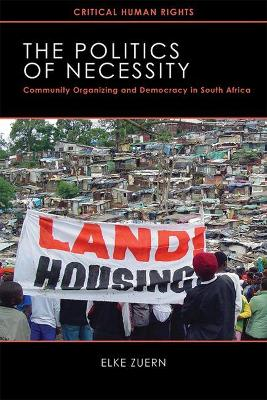 The Politics of Necessity: Community Organizing and Democracy in South Africa