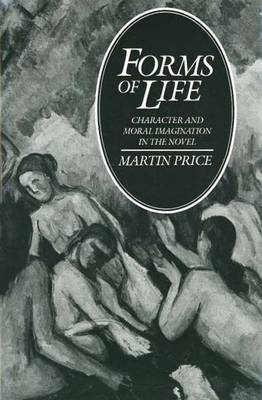 Forms of Life: Character and Moral Imagination in the Novel