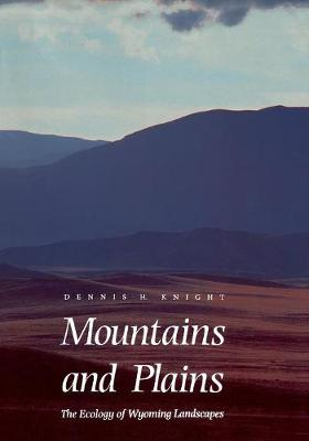 Mountains and Plains: The Ecology of Wyoming Landscapes