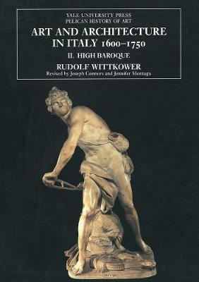 Art and Architecture in Italy, 1600-1750: Volume 2: Art and Architecture in Italy, 1600-1750 The High Baroque, 1625--1675