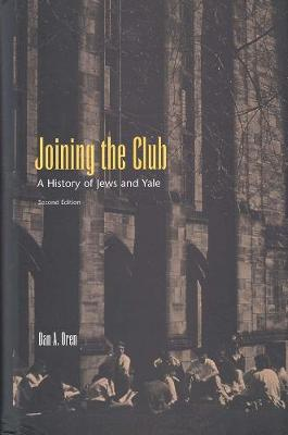 Joining the Club: A History of Jews and Yale, Second Edition