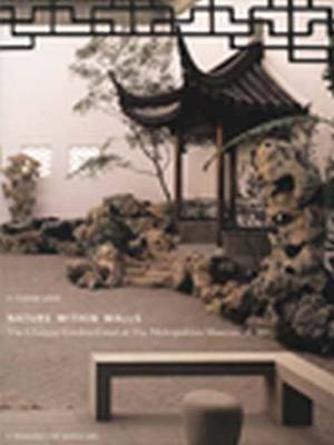 Nature within Walls: The Chinese Garden Court at the Metropolitan Museum of Art - A Resource for Educators