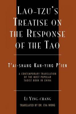 Lao-Tzu's Treatise on the Response of the Tao: A Contemporary Translation of the Most Popular Taoist Book in China