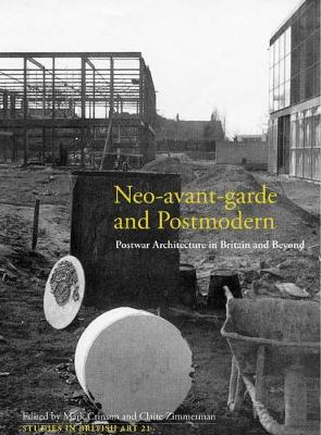 Neo-avant-garde and Postmodern: Postwar Architecture in Britain and Beyond