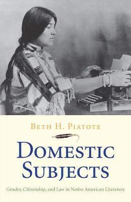 Domestic Subjects: Gender, Citizenship, and Law in Native American Literature