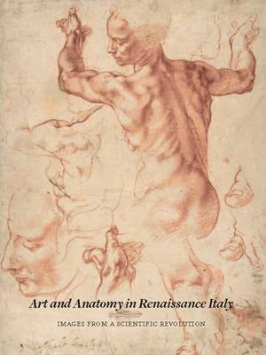 Art and Anatomy in Renaissance Italy: Images from a Scientific Revolution