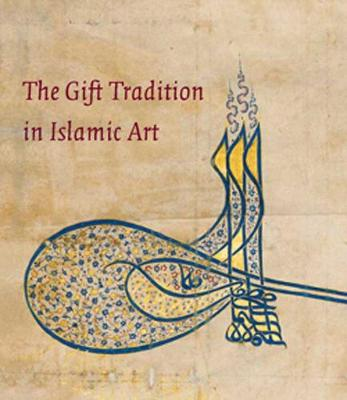 The Gift Tradition in Islamic Art