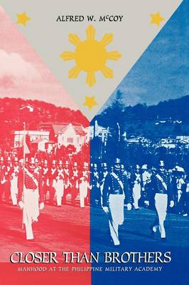 Closer Than Brothers: Manhood at the Philippine Military Academy