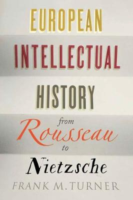 European Intellectual History from Rousseau to Nietzsche