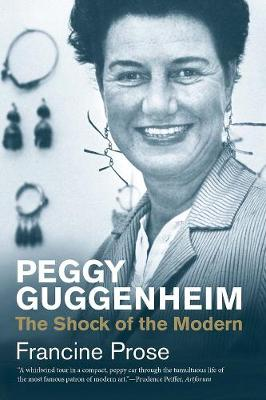 Peggy Guggenheim: The Shock of the Modern
