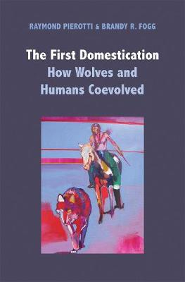 The First Domestication: How Wolves and Humans Coevolved