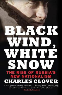 Black Wind, White Snow: The Rise of Russia's New Nationalism