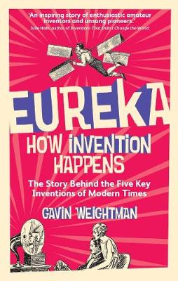 Eureka: How Invention Happens