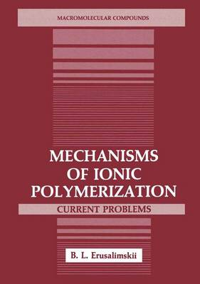 Mechanisms of Ionic Polymerization: Current Problems