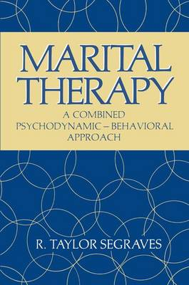 Marital Therapy: A Combined Psychodynamics Behavioral Approach