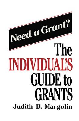 The Individual's Guide to Grants
