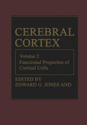 Cerebral Cortex: Volume 2: Functional Properties of Cortical Cells: 2
