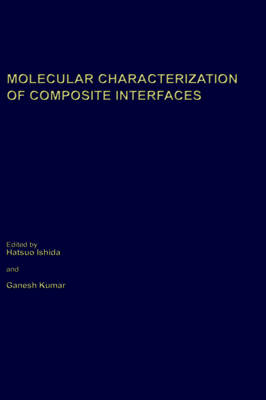 Molecular Characterization of Composite Interfaces: Symposium on Polymer Composites: Interfaces, 185th National Meeting, Papers