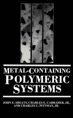 Metal-Containing Polymeric Systems