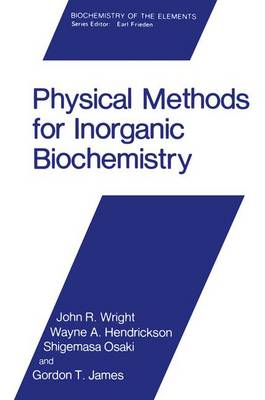 Biochemistry of the Elements: Vol 5: Physical Methods for Inorganic Biochemistry