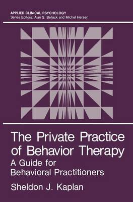 The Private Practice of Behavior Therapy: A Guide for Behavioral Practitioners