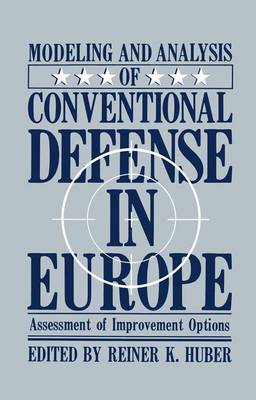Modeling and Analysis of Conventional Defense in Europe: Assessment of Improvement Options
