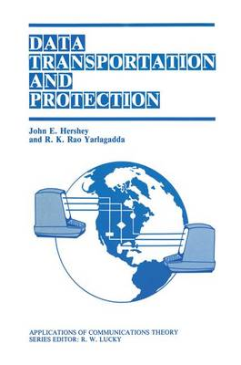 Data Transportation and Protection: Applications of Communications Theory