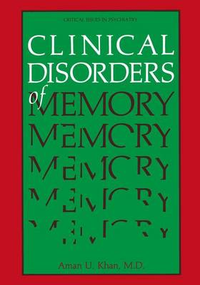 Clinical Disorders of Memory: Critical Issues in Psychiatry