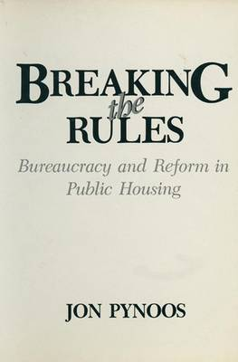 Breaking the Rules: Bureaucracy and Reform in Public Housing