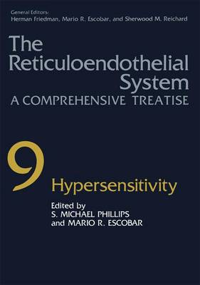 The Reticuloendothelial System: A Comprehensive Treatise Volume 9: Hypersensitivity: Vol.9