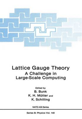 Lattice Gauge Theory: A Challenge in Large-Scale Computing
