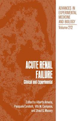 Advances in Experimental Medicine and Biology: Clinical and Experimental: Vol 212: Acute Renal Failure