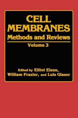 Cell Membranes: Methods and Reviews Volume 3